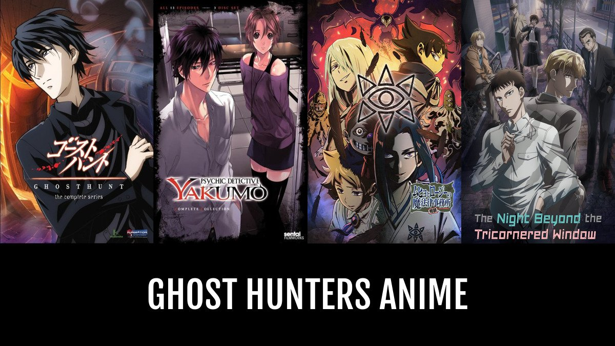 Anime about ghost hunters